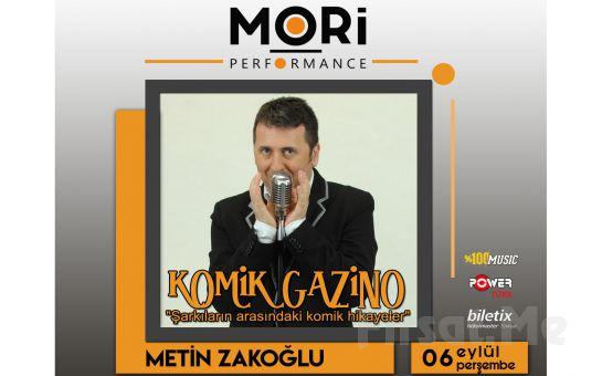 Mori Performance'ta 6 Eylül'de Metin Zakoğlu ve Komik Gazino Konser Bileti