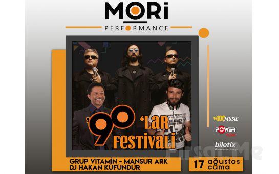 Mori Performance'da 17 Ağustos'ta Grup Vitamin, Mansur Ark ve DJ Hakan Küfündür 90`lar Festivali Giriş Bileti