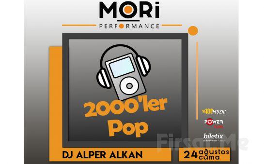 Mori Performance'da 24 Ağustos'ta DJ Alper ile 2000'ler Türkçe Pop Gecesi Konser Bileti