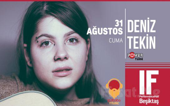 IF Performance Hall Beşiktaş'ta 31 Ağustos'ta Deniz Tekin Konser Bileti