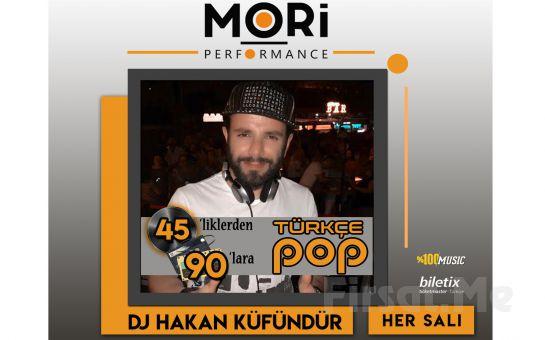 Mori Performance'ta Her Salı DJ Hakan Küfündür İle 45'liklerden 90'lara Konser Bileti