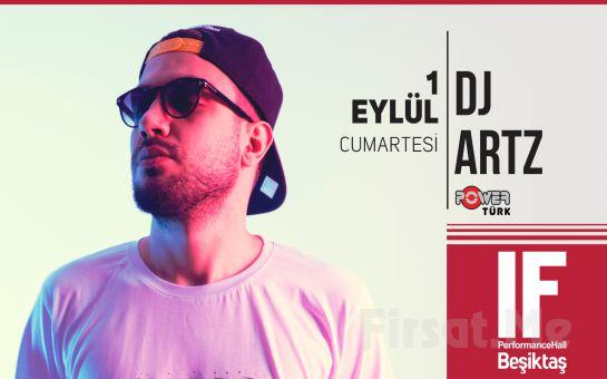 IF Performance 1 Eylül'de Hall Beşiktaş'ta Dj Artz Konser Bileti