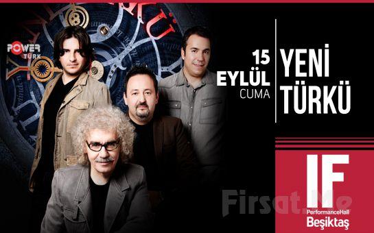 IF Performance Hall Beşiktaş'ta 15 Eylül'de Yeni Türkü Konser Bileti