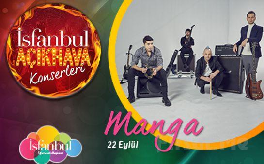 İsfanbul'da 22 Eylül'de MaNga Açık Hava Konser Bileti