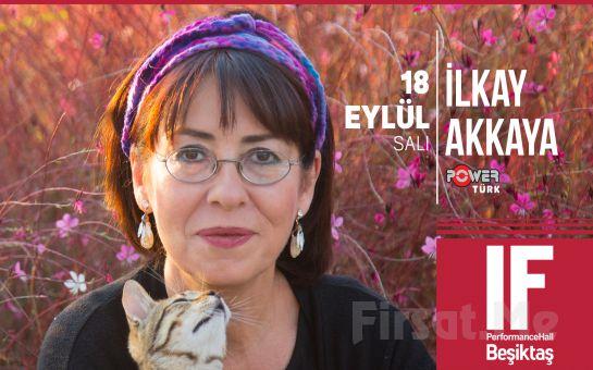 IF Performance Hall Beşiktaş'ta 18 Eylül'de İlkay Akkaya Konser Giriş Bileti