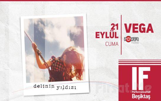 IF Performance Hall Beşiktaş'ta 21 Eylül'de Vega Konser Giriş Bileti