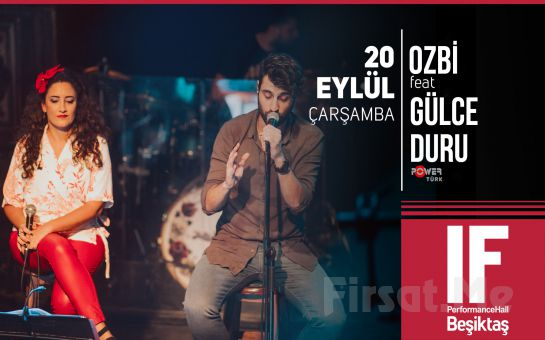 IF Performance Hall Beşiktaş'ta 20 Eylül'de Ozbi Feat Gülce Duru Konser Bileti