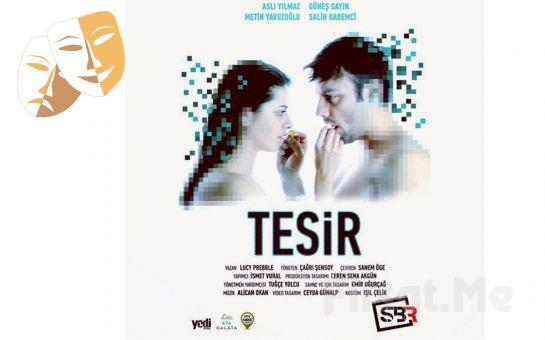 Salih Bademci ve Güneş Sayın'dan Tesir Tiyatro Oyun Bileti