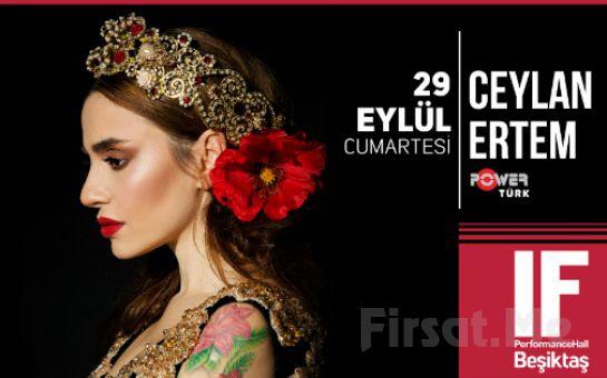 IF Performance Hall Beşiktaş'ta 29 Eylül'de Ceylan Ertem Konser Bileti