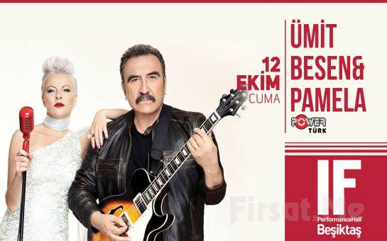 IF Performance Hall Beşiktaş'ta 12 Ekim'de Ümit Besen & Pamela Konser Bileti