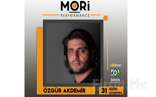 Mori Performance'da 31 Ekim'de Özgür Akdemir Konser Bileti