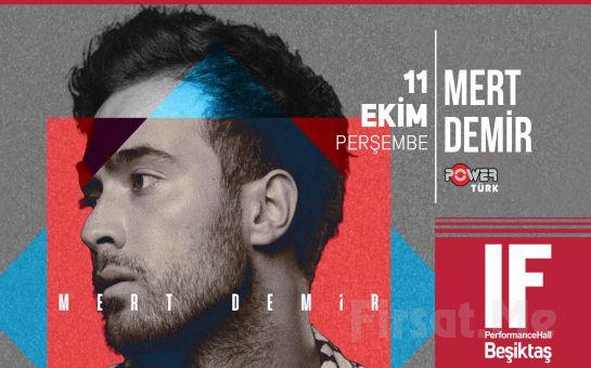 IF Performance 11 Ekim'de Beşiktaş'ta Mert Demir Konser Bileti