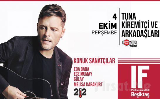 IF Performance Hall Beşiktaş'ta 4 Ekim'de Tuna Kiremitçi ve Arkadaşları Konser Bileti