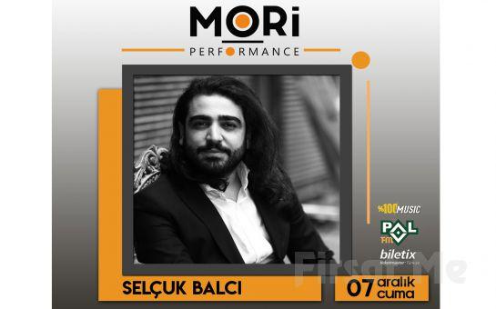 Mori Performance'ta 7 Aralık'ta Selçuk Balcı Konser Bileti
