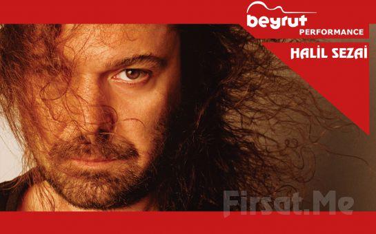 Beyrut Performance Kartal Sahne'de 30 Kasım'da Halil Sezai Konser Bileti