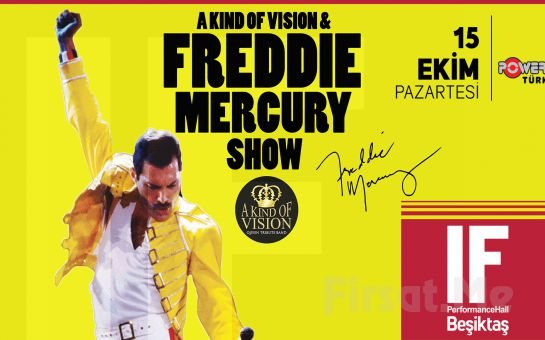 IF Performance Beşiktaş'ta 15 Ekim'de 'A kind of vision Freddie Mercury Show' Konser Bileti