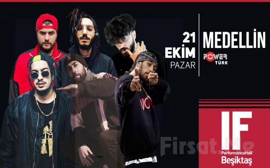 IF Performance Hall Beşiktaş'ta 21 Ekim'de Medellin Konser Bileti