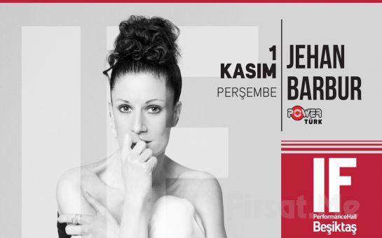 IF Performance Hall Beşiktaş'ta 1 Kasım'da Jehan Barbur Konser Bileti