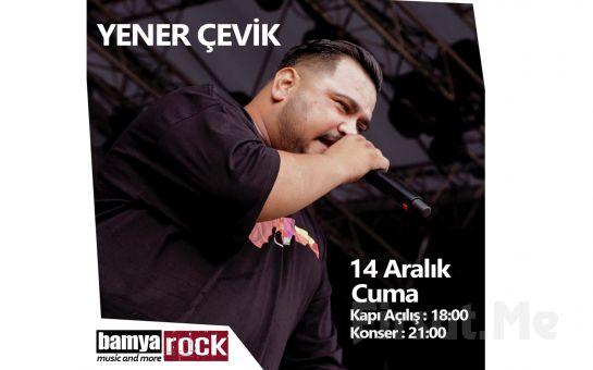 Bamya Rock'ta 14 Aralık'ta Yener Çevik Konser Bileti