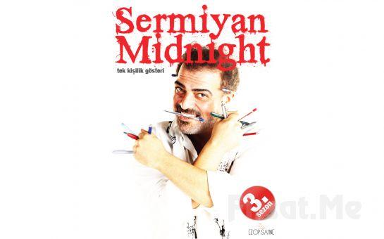 Sermiyan Midyat'tan 'Sermiyan Midnight' Adlı Tek Kişilik Gösteri Biletleri