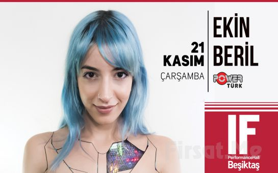 IF Performance Hall Beşiktaş'ta Ekin Beril Konser Bileti