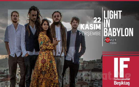 IF Performance Hall Beşiktaş'ta 22 Kasım'da Light in Babylon Konser Bileti