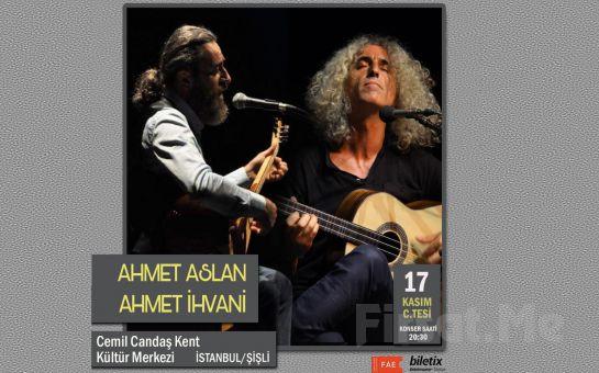 Anadolu Müziğinin Ünlü Sanatçıları Ahmet Aslan & Ahmet İhvani Konser Bileti