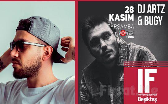 IF Performance Hall Beşiktaş'ta 28 Kasım'da 'Dj Artz & Bugy' Konser Bileti