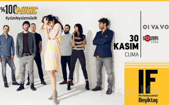 IF Performance Hall Beşiktaş'ta 30 Kasım'da Oi Va Voi Konser Bileti