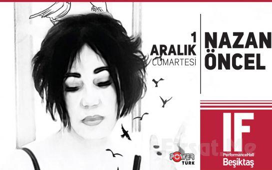 IF Performance Beşiktaş'ta 1 Aralık'ta Nazan Öncel Konser Bileti