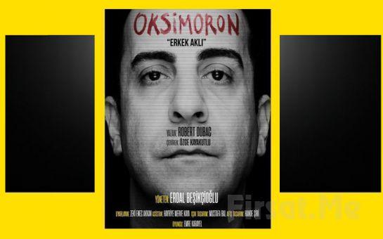 Erdal Beşikçioğlu'nun Yönettiği ve Emre Karayel'in Usta Oyunculuğu İle 'Oksimoron Erkek Aklı' Tiyatro Oyunu Bileti