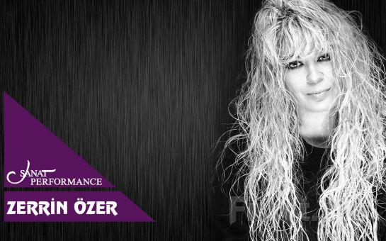 Beyoğlu Sanat Performance'ta 2 Mart'ta ' Zerrin Özer' Konser Bileti