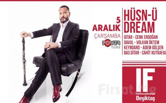 IF Performance Beşiktaş'ta 5 Aralık'ta Hüsn-ü Dream Konser Bileti