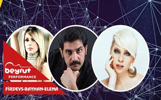 Beyrut Performance Kartal Sahne'de 5 Ocak'ta Firdevs-Bayhan-Elena Konser Bileti