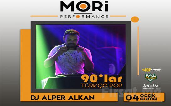 Mori Performance'ta 4 Ocak'ta DJ Alper Alkan ile 90'lar Türkçe Pop Gecesi Konser Biletii