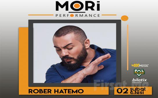 Mori Performance'ta 2 Şubat'ta 'Rober Hatemo' Konser Bileti