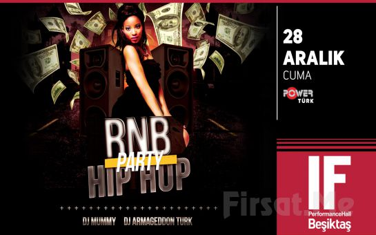 IF Performance Beşiktaş'ta 28 Aralık'ta DJ Mummy ve Armageddon Turk ile RNB Night Hip Hop Party