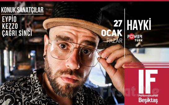 IF Performance Beşiktaş'ta 27 Ocak'ta 'Hayki' Konser Bileti