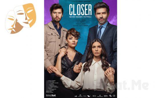 Ünlü Sanatçı Kadrosundan Closer, Sevgi Neden Yetmez Tiyatro Oyun Bileti