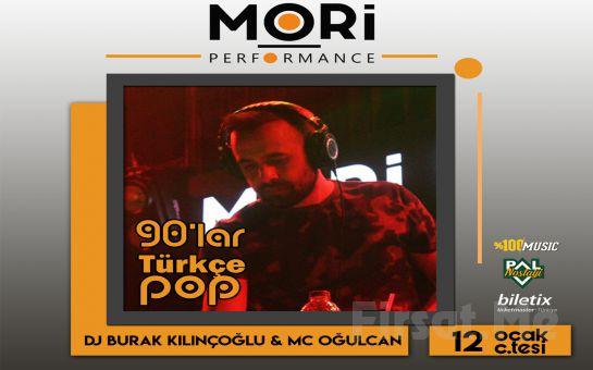 Mori Performance'ta 12 Ocak'ta Dj Burak Kılınçoğlu ve Mc Oğulcan ile 90'lar Türkçe Pop Gecesi