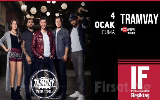 IF Performance Beşiktaş'ta 4 Ocak'ta 'Tramvay' Konser Bileti