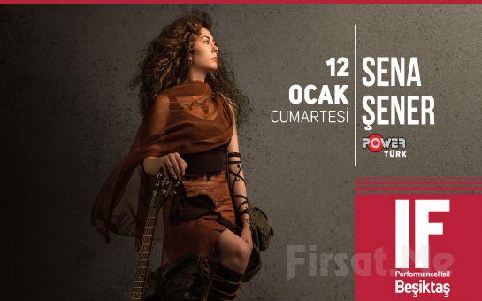 IF Performance Hall Beşiktaş'ta 12 Ocak'ta 'Sena Şener' Konser Bileti