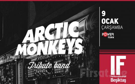 IF Performance Beşiktaş'ta 9 Ocak'ta 'Arctic Monkeys Tribute' Konser Bileti