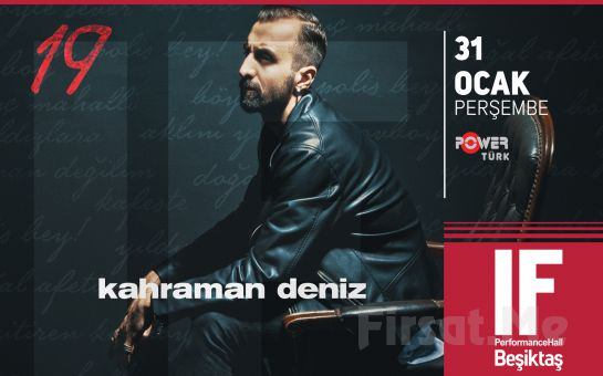IF Performance Hall Beşiktaş'ta 31 Ocak'ta Kahraman Deniz Konser Bileti