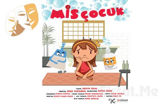 Çocuklarınız İçin Temizliğin Önemini Anlatan 'Mis Çocuk' Tiyatro Oyunu Bileti