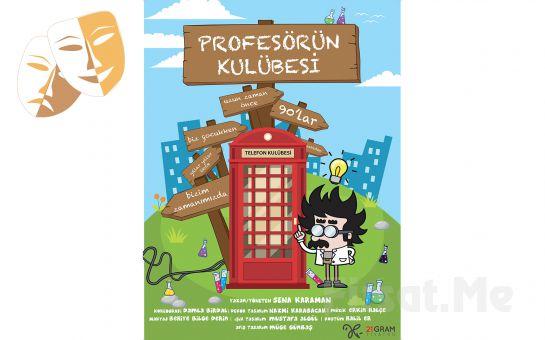 Çocuklarınız için Tek Perde 'Profesörün Kulübesi' Tiyatro Bileti