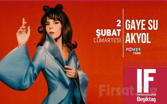IF Performance Beşiktaş'ta 2 Şubat'ta 'Gaye Su Akyol' Konser Bileti