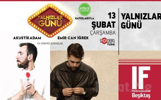 IF Performance Beşiktaş'ta 13 Şubat'ta 'Yalnızlar Günü' Konser Bileti