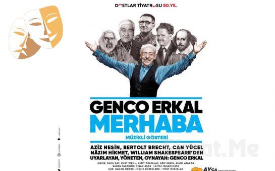 Genco Erkal'dan 60. Sanat Yılında 'Merhaba' Tiyatro Oyunu Bileti