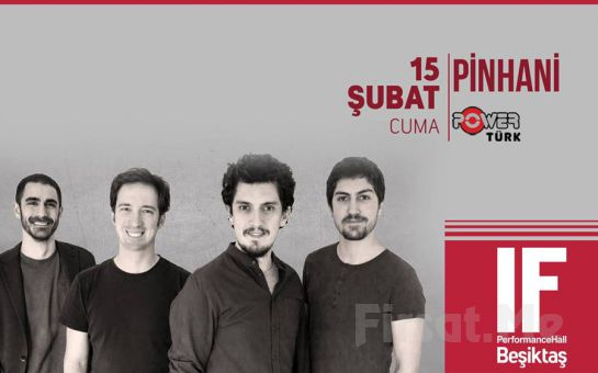IF Performance Hall Beşiktaş'ta 15 Şubat'ta Pinhani Konser Bileti